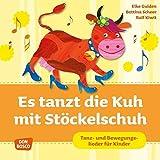 Es tanzt die Kuh mit Stöckelschuh, Audio-CD: Tanz- und Bewegungslieder für Kinder (Krippenkinder betreuen und fördern)