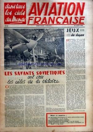 AVIATION FRANCAISE [No 82] du 28/08/1946 - JEUX DE DUPES - LES SAVANTS SOVIETIQUES ONT CREE LES AILES DE LA VICTOIRE - LES MATIERES PLASTIQUES ET LEUR APPLICATION DANS L'INDUSTRIE PAR R. FARDIN - LES AVIONS SANS QUEUE HORTEN - AERODYNAMIQUE ET ALPINISME PAR SAMUEL - LES AILES S'OUVRENT LA NUIT - ROMAN par Collectif