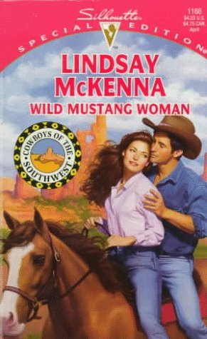 Wild Mustang Woman (Cowboys Of The Southwest) by Lindsay McKenna (1998-03-01) (3 Cowboy Silhouette)