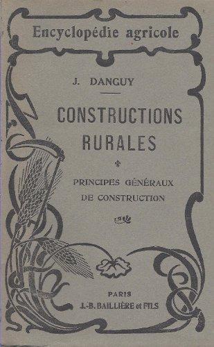 Constructions Rurales - Principes généraux de construction - Encyclopédie Agricole