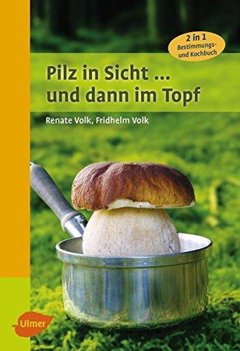 d dann im Topf: 2 in 1: Bestimmungs- und Kochbuch ()