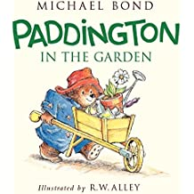Paddington in the Garden by Michael Bond (2015-02-17)