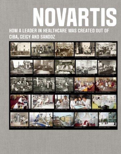 novartis-how-a-leader-in-healthcare-was-created-out-of-ciba-geigy-and-sandoz-by-novartis-2014-hardco