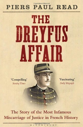 The Dreyfus Affair: The Story of the Most Infamous Miscarriage of Justice in French History of Read, Piers Paul on 14 February 2013