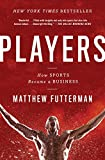 Players: How Sports Became a Business