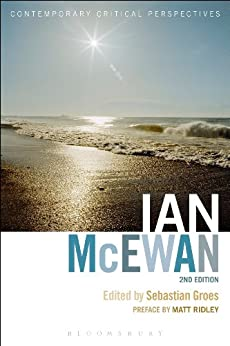 Ian McEwan: Contemporary Critical Perspectives, 2nd edition by [Sebastian Groes]