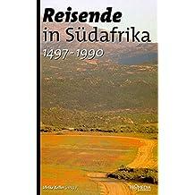 Reisende in Südafrika (1497-1990): Ein kulturhistorisches Lesebuch