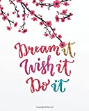 Dream it wish it do it: Motivational Positive Inspirational Quote Bullet Journal Dot Grid Notebook (8
