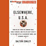 Elsewhere, U.S.A.: How We Got From the Affluent Society to the Home Office