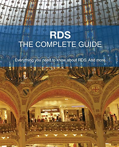RDS - The Complete Guide: Everything you need to know about RDS. And more. (Microsoft Rds)