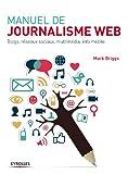 Manuel de journalisme web - Blogs, réseaux sociaux, multimédia, info mobile - Format Kindle - 9782212236743 - 17,99 €