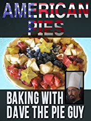 American Pies - Baking with Dave The Pie Guy (English Edition)