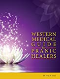 Western Medical guide for Pranic Healers:  Be a Professional Pranic Healer !
