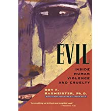 Evil: Inside Human Violence and Cruelty