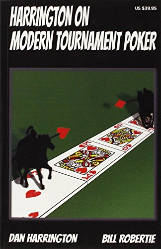 Two Plus Two Pub. Harrington on Modern Tournament Poker: How to Play No-Limit Hold em Multi-Table Tournaments