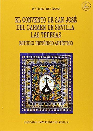 Descargar Libro CONVENTO DE SAN JOSE DEL CARMEN DE SEVILLA… (Arte) de Mª LUISA CANO NAVAS