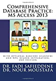 Comprehensive Database Practice: MS Access 2013: with optional barcode scanners and NFC reader integration.