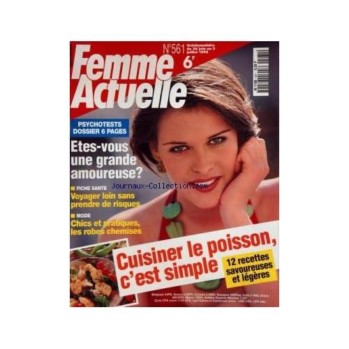 FEMME ACTUELLE [No 561] du 26/06/1995 - CUISINER LE POISSON / 12 RECETTES -CHICS ET PRATIQUES / LES ROBES CHEMISES -VOYAGER LOIN SANS PRENDRE DE RISQUES -ETES-VOUS UNE GRANDE AMOUREUSE