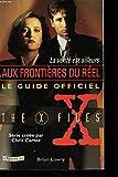 LA VERITE EST AILLEURS. Le guide officiel de X-files