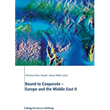 Bound to Cooperate - Europe and the Middle East II (English Edition)