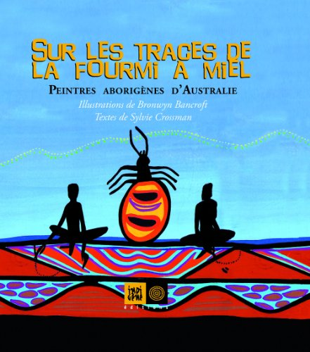 sur-les-traces-de-la-fourmi-a-miel-peintres-aborigenes-daustralie
