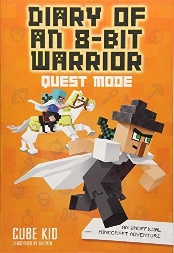 rrior: Quest Mode (Book 5 8-Bit Warrior series): An Unofficial Minecraft Adventure ()