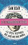 El último aliento de César: La épica historia del aire que nos rodea par Kean