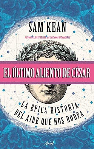El último aliento de César: La épica historia del aire que nos rodea (Ariel)