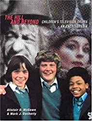 The Hill and Beyond: Children's Television Drama - An Encyclopedia