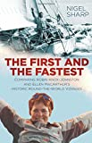 The First and the Fastest: Comparing Robin Knox-Johnston and Ellen MacArthurs Historic Round-the-World Voyages