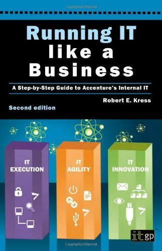 running-it-like-a-business-a-step-by-step-guide-to-accentures-internal-it-2nd-edition-by-robert-e-kr