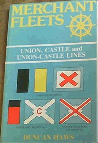 Merchant Fleets: Union-Castle Line No. 18 by Duncan Haws (1990-01-02)