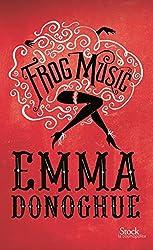 Frog music : Traduit de l'anglais par Christine Barbaste (La cosmopolite)