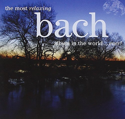 The Most Relaxing Bach Album in the World...Ever