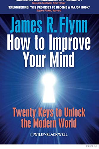 How To Improve Your Mind: 20 Keys to Unlock the Modern World