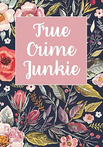 True Crime Junkie: True Crime Journal for True Crime Fans (7x10) - 200 Lined Notebook Pages por ElizaCreative Journals