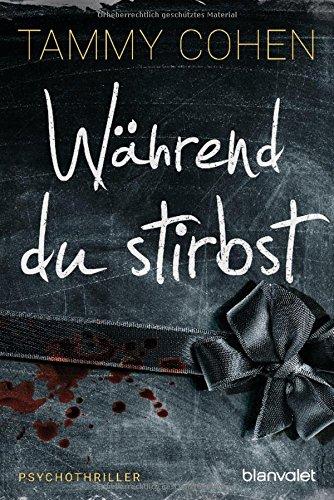 Buchseite und Rezensionen zu 'Während du stirbst: Psychothriller' von Tammy Cohen
