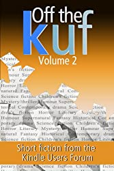 Off the KUF Volume 2: Short Fiction from the Kindle Users Forum (English Edition)