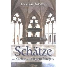 Schätze aus Kirchen und Klöstern Europas