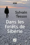 Dans les forêts de Sibérie - Prix Médicis essai 2011 de Sylvain Tesson (2011) Broché
