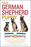 Best Books Months - Your German Shepherd Puppy Month by Month, 2nd Review