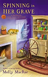 Spinning in Her Grave: A Haunted Yarn Shop Mystery