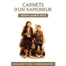 Carnets d'un ramoneur : Histoire passionnante de la vie d'un petit ramoneur savoyard