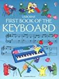 First Book of the Keyboard (Usborne First Music)