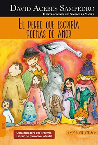 El perro que escribía poemas de amor: I Premio Liliput de Narrativa Infantil