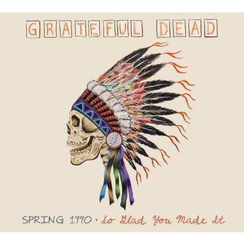 Spring 1990, So Glad You Made It by Grateful Dead (2012-08-03) (Grateful Dead Spring)