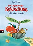 Der kleine Drache Kokosnuss hilft seinen Freunden: Sammelband mit 2 Bänden (Sammelbände, Band 3) - Ingo Siegner