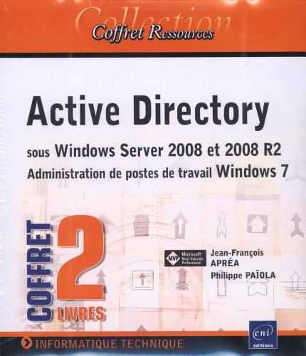 Active Directory sous Windows Server 2008 et 2008 R2 - Administration de postes de travail Windows 7 - (Coffret de 2 livres)