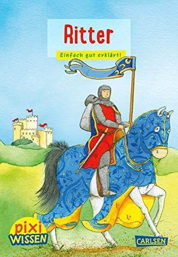 Pixi Wissen 13: VE 5: Ritter: Einfach gut erklärt!