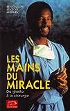 les mains du miracle du ghetto ? la chirurgie